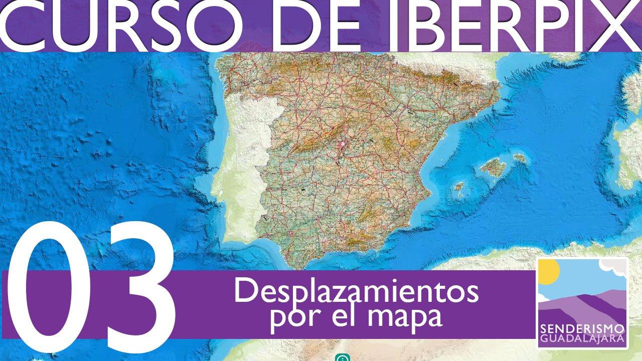 Curso de IBERPIX4 – Capítulo 03 – Cómo realizar desplazamientos por el mapa