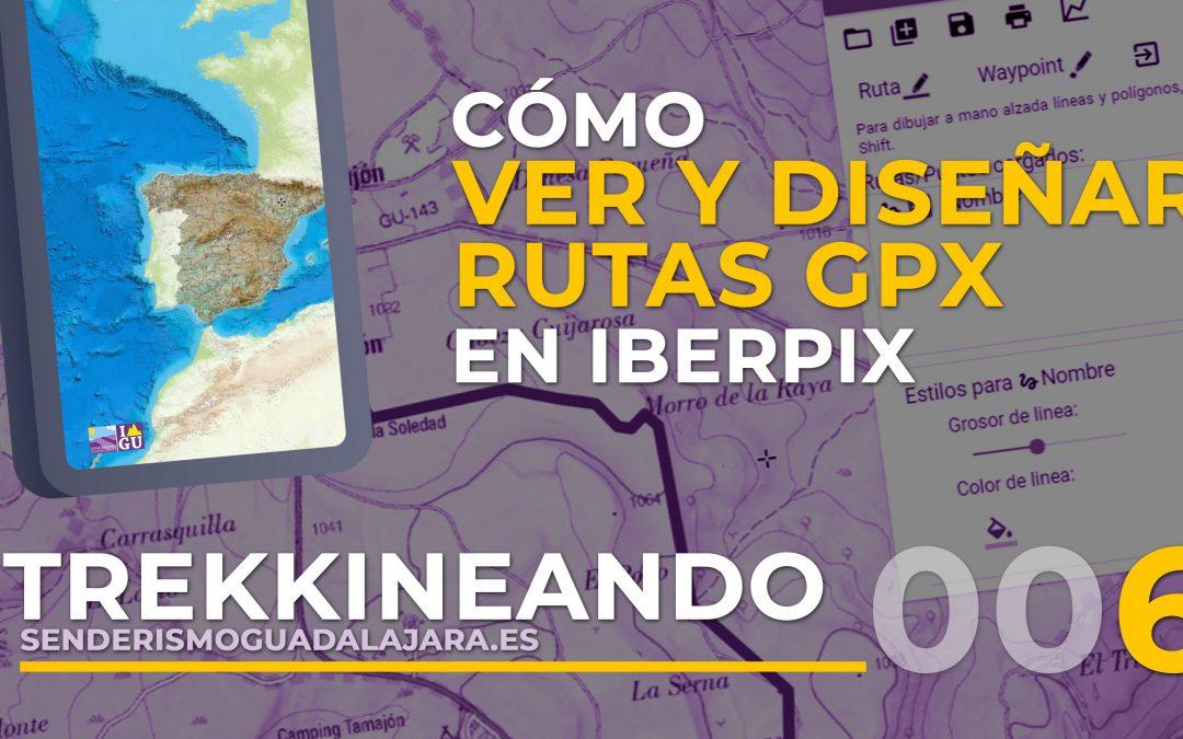 TREKKINEANDO 006 – Cómo diseñar tus propias rutas usando el visor IBERPIX
